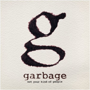 Not Your Kind of People, 2012 Album by Garbage