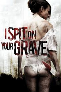 I Spit On Your Grave (horror movie)
