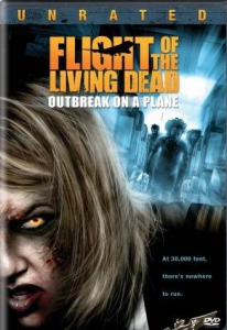 Flight of the Living Dead: Outbreak on a Plane, zombie film by Scott Thomas