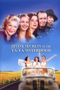 Divine Secrets Of The Ya Ya Sisterhood (movie)
