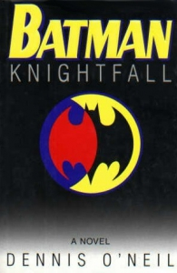 Batman Knightfall Novel by Dennis O'Neil