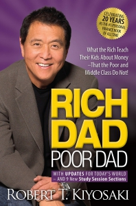 Rich Dad Poor Dad By by Robert T. Kiyosaki with Sharon L. Lechter