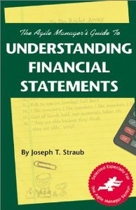 The Agile Manager's Guide To Understanding Financial Statements By Joseph Straub
